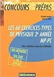Les 60 exercices-types de physique 2e année MP-PC - Pour maîtriser toutes les méthodes