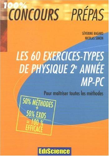Les 60 exercices-types de physique 2e année MP-PC : Pour maîtriser toutes les méthodes