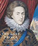 The Lost Prince: The Life & Death of Henry Stuart