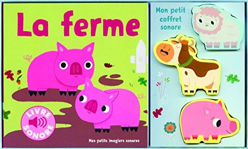 La ferme: 6 animaux, 6 images, 6 sons
