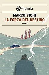 La forza del destino: Un'indagine del commissario Bordelli (Italian Edition)