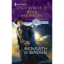 Beneath the Badge (Harlequin Intrigue) by Rita Herron (2008-08-12)