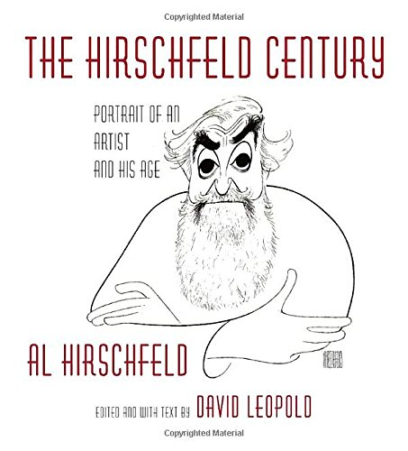 The Hirschfeld Century : Portrait of An Artist and His Age /Anglais