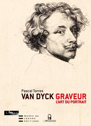 Van Dyck graveur. L'art du portrait par Pascal Torres