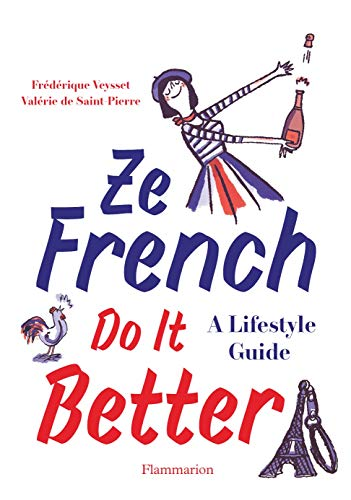 Ze French Do It Better (Langue anglaise) (English Edition)