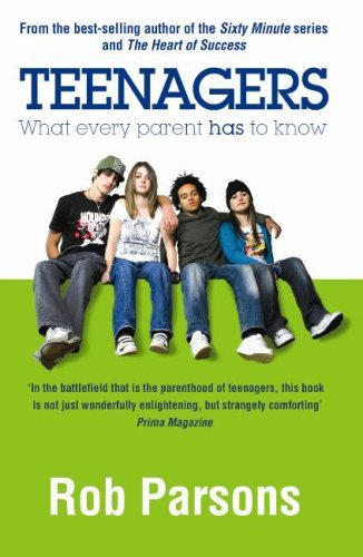 By Rob Parsons Teenagers! What Every Parent Has to Know [Paperback]