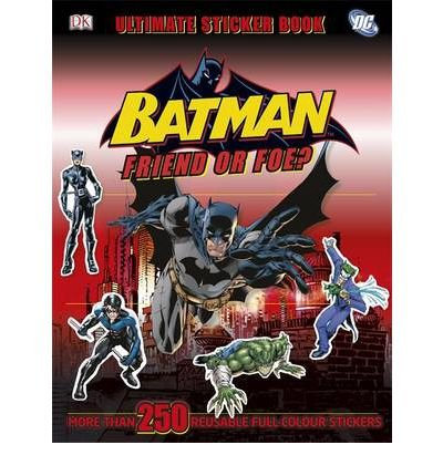 Descargar Libro [(Batman Friend or Foe? Ultimate Sticker Book)] [ By (author) DK ] [June, 2012] de DK