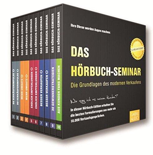 Das Hörbuch-Seminar: Die Grundlagen des modernen Verkaufens (Dein Business)