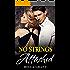 NO STRINGS ATTACHED (A Billionaire Virgin Romance)
