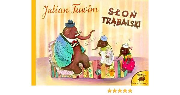 Slon Trabalski Amazoncouk Julian Tuwim 9788375680355 Books