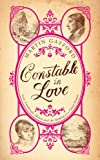 Constable In Love: Love, Landscape, Money and the Making of a Great Painter (English Edition)