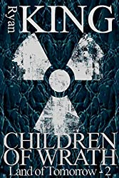 Children of Wrath (Land of Tomorrow Book 2)
