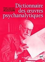 Dictionnaire des oeuvres psychanalytiques de Assoun Paul-Laurent