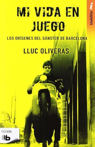 Mi vida en juego (B DE BOLSILLO) por Lluc Oliveras