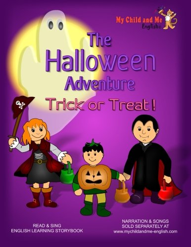 ure. Trick or Treat!: NARRATION AND SONGS SOLD SEPARATELY AT: www.mychildandme-english.com.  An English learning, sing-along ... home or at school. Includes activity pages. ()