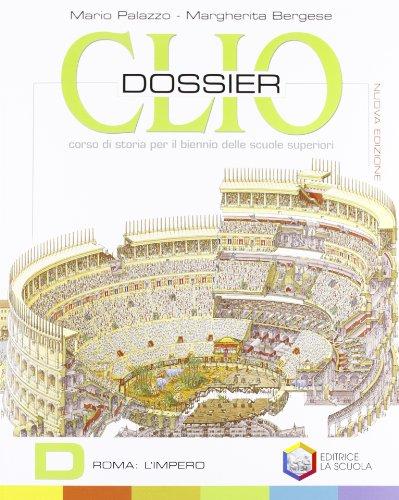 Clio dossier. Modulo D-E: Roma: l'impero-Alto Medioevo. Ediz. riforma. Per le Scuole superiori. Con espansione online