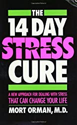 The 14 Day Stress Cure: A New Approach for Dealing With Stress That Can Change Your Life by Morton C. Orman (1991-09-01)