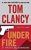 Tom Clancy Under Fire (A Jack Ryan Jr. Novel, Band 2)