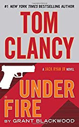 Tom Clancy Under Fire (Jack Ryan Jr. Novel)