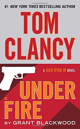 Tom Clancy. Under Fire (Jack Ryan, Jr.)
