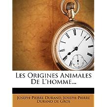 Les Origines Animales De L'homme...