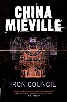 Iron Council by [Miéville, China]