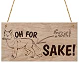 Red Ocean Oh For Fox Sake Funny Animal Gift Oh For F**ks Sake Novelty Almost Swearing Wooden Hanging Plaque Sign