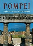 Pompei. Meraviglie e segreti della città sepolta