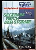 Segeln im Reich der Stürme. Mit Segelboot und Flugzeug bis ans Ende der Welt