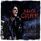 Alice Cooper - Raise The Dead - Live from Wacken [VINYL]
