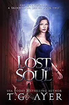 Lost Soul: A SkinWalker Novel #2 (DarkWorld: SkinWalker) by [Ayer, T.G.]