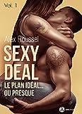 Sexy Deal - 1: Le plan idéal… ou presque