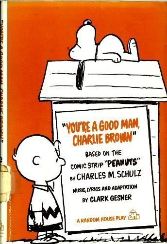 Mens Peanut (You're a Good Man, Charlie Brown: Based on the Comic Strip Peanuts)