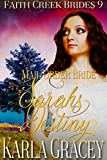 Mail Order Bride - Sarah's Destiny: Clean and Wholesome Historical Western Cowboy Inspirational Romance (Faith Creek Brides Book 9)