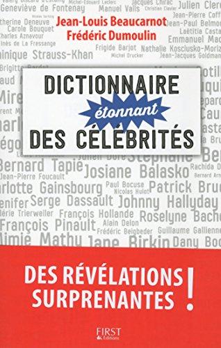 Dictionnaire étonnant des célébrités par Jean-Louis BEAUCARNOT