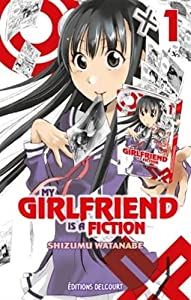 My Girlfriend Is a Fiction Edition simple Tome 1