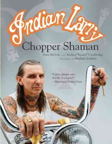 [ [ [ Indian Larry: Chopper Shaman [ INDIAN LARRY: CHOPPER SHAMAN BY Nichols, Dave ( Author ) Mar-16-2010[ INDIAN LARRY: CHOPPER SHAMAN [ INDIAN LARRY: CHOPPER SHAMAN BY NICHOLS, DAVE ( AUTHOR ) MAR-16-2010 ] By Nichols, Dave ( Author )Mar-16-2010 Hardcover