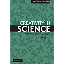 Creativity in Science: Chance, Logic, Genius, and Zeitgeist (English Edition)