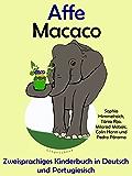 Zweisprachiges Kinderbuch in Deutsch und Portugiesisch: Affe - Macaco (Mit Spaß Portugiesisch lernen 3)