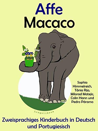 Zweisprachiges Kinderbuch in Deutsch und Portugiesisch: Affe — Macaco (Mit Spaß Portugiesisch lernen 3)