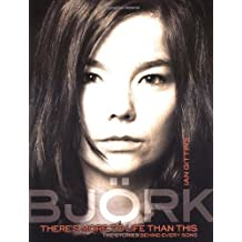 Bjork: There's More to Life Than This (Stories Behind Every Song)