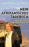 Mein afrikanisches Tagebuch: Reise durch einen Kontinent im Aufbruch - Marietta Slomka