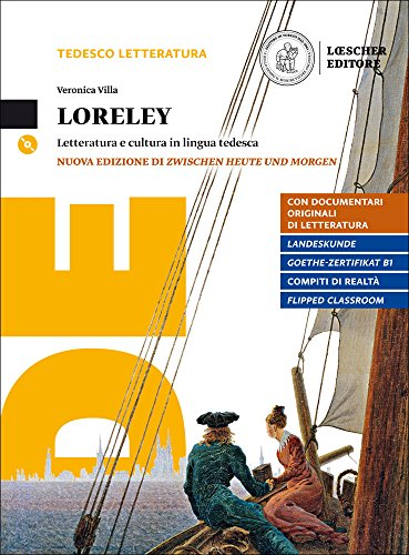 Loreley. Letteratura e cultura in lingua tedesca. Per le Scuole superiori. Con e-book. Con espansione online. Con CD-Audio