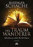 Der Traumwanderer: Eddie Kramer und das Buch der Träume