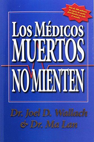 Los Medicos Muertos No Mienten (Spanish Edition)
