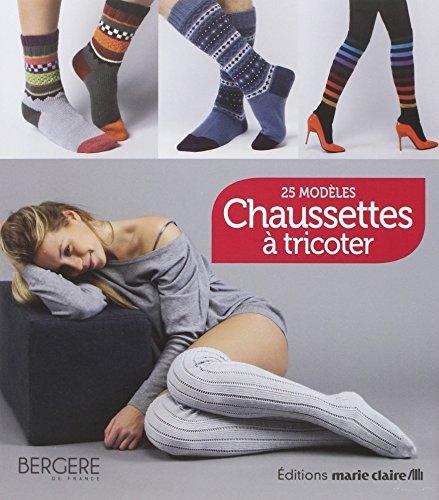Chaussettes à tricoter : 25 modèles / Bergère de France, Frédérique Alexandre  