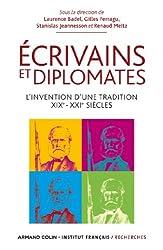 Ecrivains et diplomates: L'invention d'une tradition. XIXe-XXIe siècles