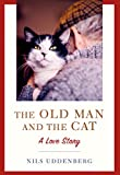 The Old Man and the Cat: A Love Story