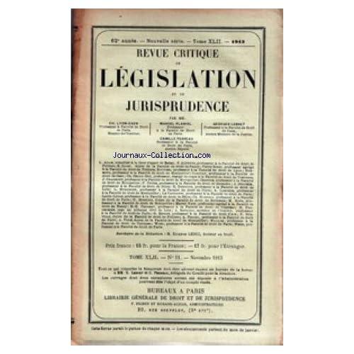 REVUE CRITIQUE DE LEGISLATION ET DE JURISPRUDENCE [No 11] du 01/11/1913 - CH. LYON-CAEN- PROFESSEUR - M. PLANIOL - PROFESSEUR - G. LEBRET - PROFESSEUR - C. PERREAU - PROFESSEUR - ETIENE LEDUC - DOCTEUR EN DROIT.
