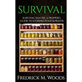 SURVIVAL: Survival Pantry: A Prepper's Guide to Storing Food and Water (Survival Pantry, Canning and Preserving, Prepper's Pantry, Canning, Prepping for Survival) (English Edition)
